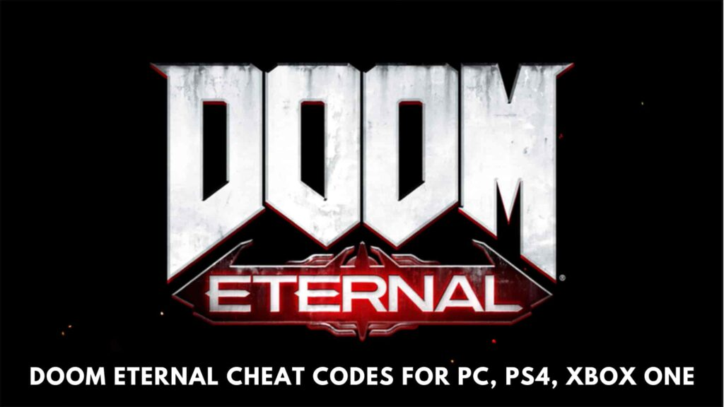 Doom Eternal Cheat Codes for PC, PS4, Xbox One